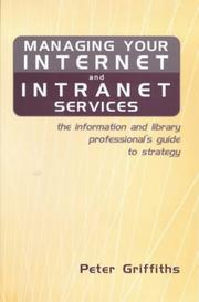 Managing your Internet and intranet services by Griffiths, Peter