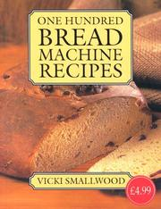 One Hundred Bread Machine Recipes Hdbk