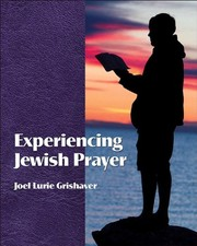 Cover of: Experiencing Jewish Prayer