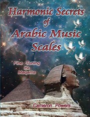 Cover of: Harmonic Secrets of Arabic Music Scales : Fine Tuning the Maqams