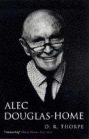 Cover of: Alec Douglas-Home | D. R. Thorpe