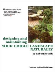 Cover of: Designing And Maintaining Your Edible Landscape Naturally | Robert Kourik