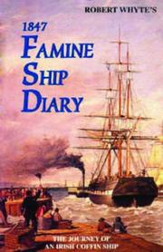 Cover of: Robert Whyte's 1847 famine ship diary | Robert Whyte
