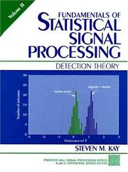 Fundamentals Of Statistical Signal Processing by Steven M. Kay