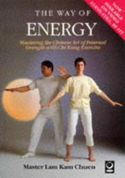 The way of energy by Lam, Kam Chuen.