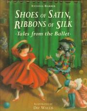 Cover of: Shoes of satin, ribbons of silk