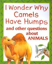 Cover of: I Wonder Why Camels Have Humps: And Other Questions About Animals (I Wonder Why)