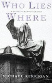 Cover of: Who lies where | Michael Kerrigan