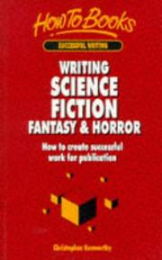 Cover of: Writing Science Fiction, Fantasy & Horror: How to Create Successful Work for Publication (Successful Writing)