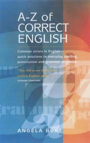 Cover of: The A-Z of Correct English | Angela Burch