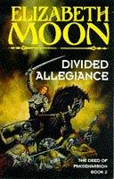 Cover of: Divided Allegiance Uk (The Deed of Paksenarrion)
