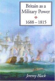 Cover of: Britain As A Military Power, 1688-1815 | Professor Black