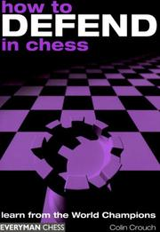 Cover of: How to Defend in Chess: Learn from the World Champions