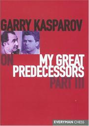Cover of: Garry Kasparov on My Great Predecessors, Part 3 (My Great Predecessors)