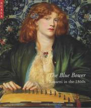 Cover of: The Blue Bower: Rossetti in the 1860s