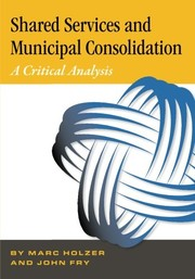 Cover of: Shared Services & Municipal Consolidation - A Critical Analysis