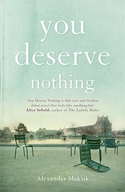Cover of: You Deserve Nothing | Alexander Maksik