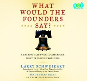 Cover of: What Would The Founders Say? A Patriot's Answer to America's Most Pressing Problems
