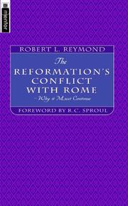 The Reformation's Conflict With Rome by Robert Reymond