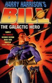 Cover of: Bill, the Galactic Hero On the Planet of Tasteless Pleasures