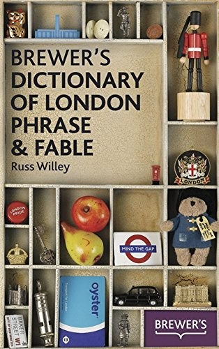 Brewer's Dictionary of London Phrase and Fable by Russ Willey