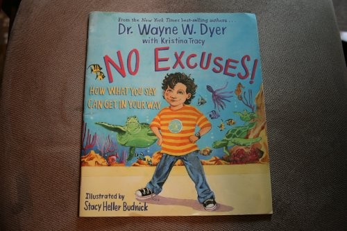 No Excuses by Dr. Wayne W. Dyer, Kristina Tracy