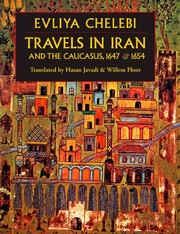Cover of: Travels in Iran & the Caucasus in 1647 & 1654