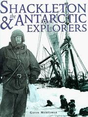 Cover of: Shackleton and the Antarctic Explorers (A Carlton Book) | Gavin Mortimer