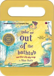 Cover of: Take Me Out of the Bathtub And Other Silly Dilly Songs