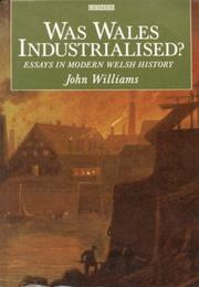 Cover of: Was Wales industrialised?