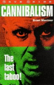 Cover of: Cannibalism the Last Taboo (True Crime Series)