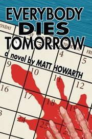 Cover of: Everybody Dies Tomorrow