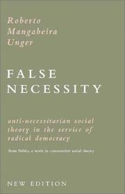 Cover of: False Necessity: Anti-Necessitarian Social Theory in the Service of Radical Democracy from Politics