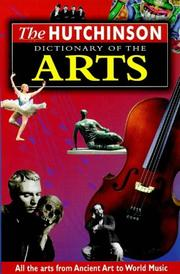 Cover of: The Hutchinson Dictionary of the Arts (Helicon Arts & Music)