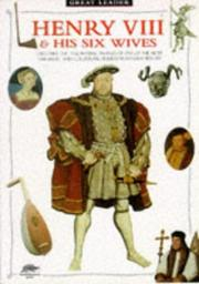 Cover of: Henry VIII & His Six Wives