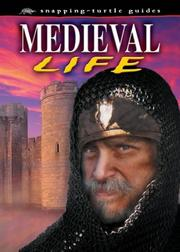 Cover of: MEDIEVAL LIFE (SNAPPING TURTLE GUIDES) | JOHN GUY