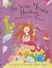 Cover of: secret mermaid handbook, or, How to be a little mermaid | Penny Dann