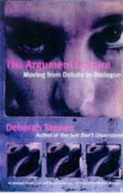 Cover of: ARGUMENT CULTURE/CHANGING THE WAY WE ARGUE & DEBATE