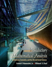 Introductory mathematical analysis for business, economics, and the life and social sciences by Ernest F. Haeussler, Richard S. Paul