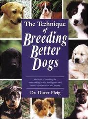 Cover of: The Technique of Breeding Better Dogs (Book of the Breed S) | Dieter Fleig