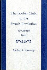 Cover of: The Jacobin clubs in the French Revolution. The middle years