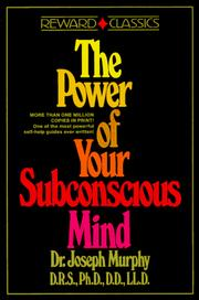 The power of your subconcious mind by Joseph Murphy