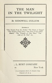 Cover of: The man in the twilight | Ridgwell Cullum