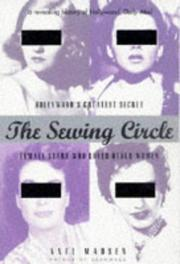 Cover of: The Sewing Circle: Hollywood's Greatest Secret: Female Stars Who Loved Other Women
