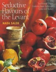 Cover of: Flavours of the Levant Home Cooking from Lebanon, Syria and Turkey