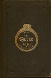 The Gilded Age by Mark Twain, Charles Dudley Warner