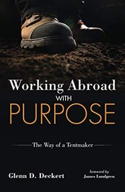 Cover of: Working Abroad with Purpose | Glenn D. Deckert