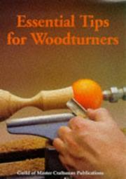 Cover of: Essential Tips for Woodturners (Guild of Master Craftsman)