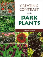 Cover of: Creating contrast with dark plants