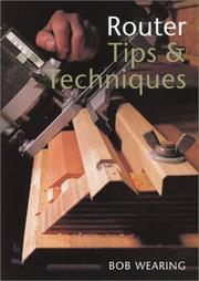 Cover of: Router Tips & Techniques